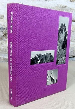 Les aiguilles de Chamonix.: ISSELIN Henri