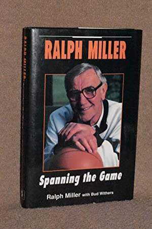 Ralph Miller; Spanning the Game
