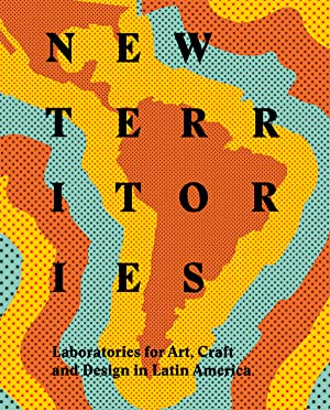 New territories laboratories for design, craft and art in latin a