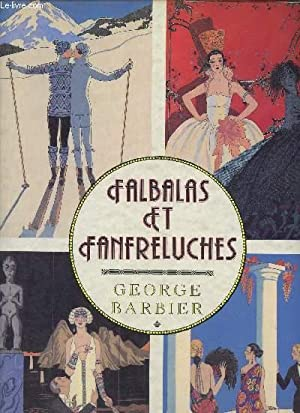 FALBALAS ET FANFRELUCHES [DESSINS, AQUARELLES] - COLLECTION: BARBIER GEORGES