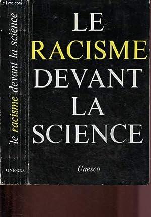 LE RACISME DEVANT LA SCIENCE : Les: COLLECTIF