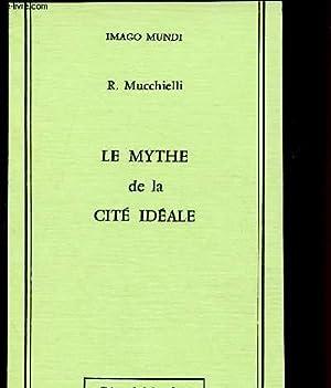 LE MYTHE DE LA CITE IDEALE /: MUCCHIELLI ROGER