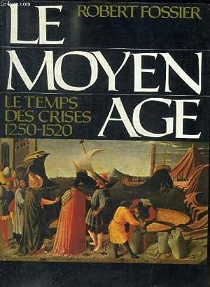 LE MOYEN AGE - LE TEMPS DES: FOSSIER ROBERT