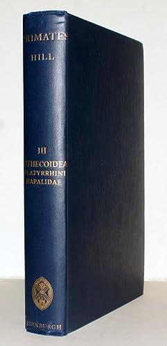 Primates. Comparative Anatomy and Taxonomy. Vol. III: Hill, W. C.