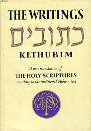 THE WRITINGS KETHUBIM, A New Translation of: COLLECTIF