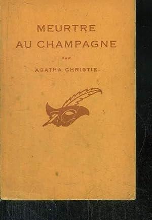MEURTRE AU CHAMPAGNE. (sparkling cyanide): CHRISTIE AGATHA