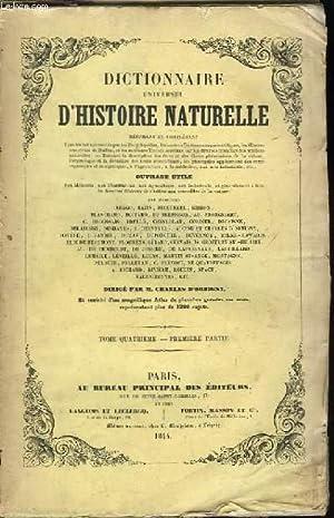 Dictionnaire Universel d'Histoire Naturelle. TOME IV, 1ère: D'ORBIGNY Charles