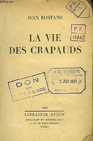 La vie des crapauds.: ROSTAND Jean