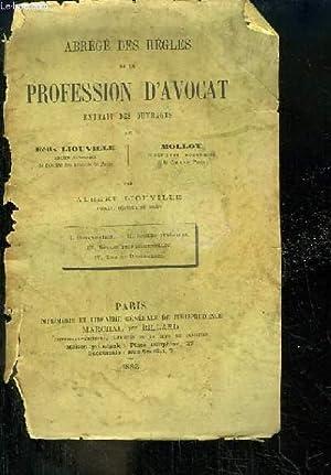 Abrégé des Règles de la Profession d'Avocat.: LIOUVILLE Félix et