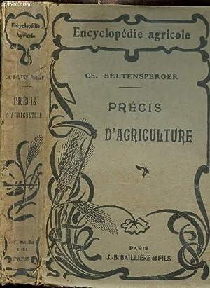 PRECIS D'AGRICULTURE - ENCYCLOPEDIE AGRICOLE - à: SELTENSPERGER CH.