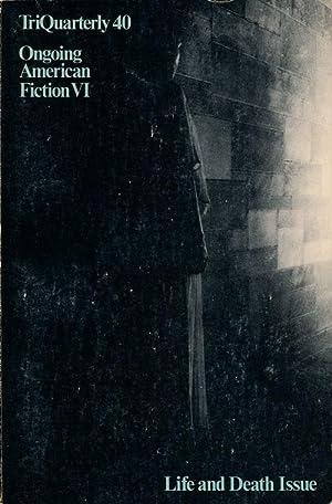 Bild des Verkäufers für Triquartly 40: Ongoing American Fiction VI Life and Death Issue, Fall 1977 zum Verkauf von Good Books In The Woods