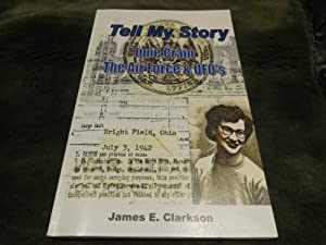 TELL MY STORY - June Crain, the Air Force & UFO's
