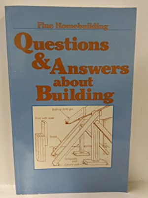 Fine Homebuilding Questions and Answers about Building