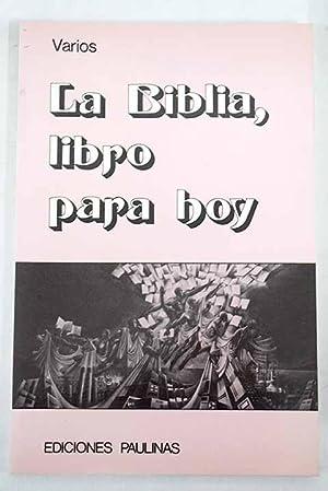 La Biblia, libro para hoy: VV. AA.-