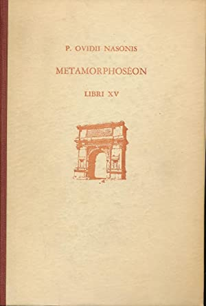 Metamorphoseon. Libri I - XV. Textus et: OVIDII NASONIS P