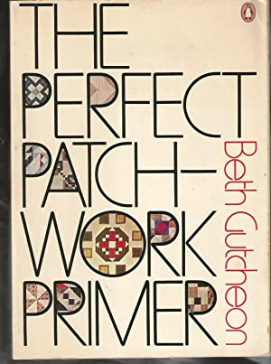 The Perfect Patchwork Primer