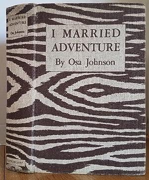 I MARRIED ADVENTURE: Johnson, Osa