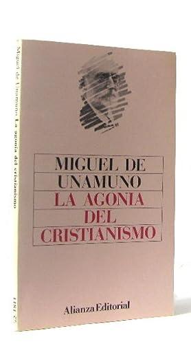 La agonia del cristianismo: De Unamuno Miguel