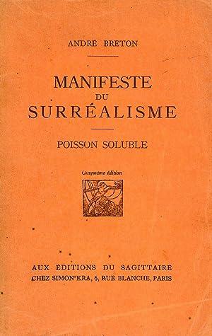 Manifeste du Surréalisme. Poisson soluble: BRETON, André (Tinchebray, 1896 - Paris, 1966)