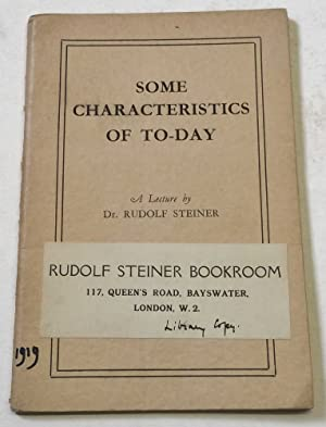 Some Characteristics of To-Day - A Lecture: Steiner, Rudolf