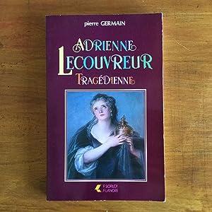 Adrienne Le Couvreur tragédienne: Germain, Pierre
