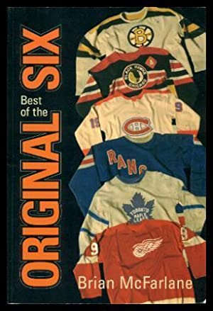 BEST OF THE ORIGINAL SIX: McFarlane, Brian (introduction