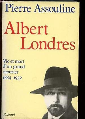 Albert Londres: Assouline Pierre