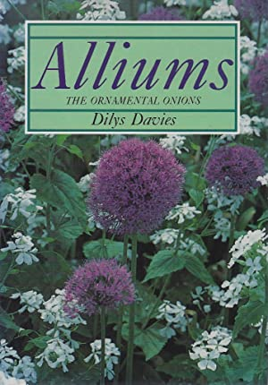 Alliums - The Ornamental Onions [Signed by author)
