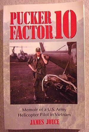 Bild des Verkäufers für Pucker Factor 10: Memoir of a U.S. Army Helicopter Pilot in Vietnam zum Verkauf von Book Nook