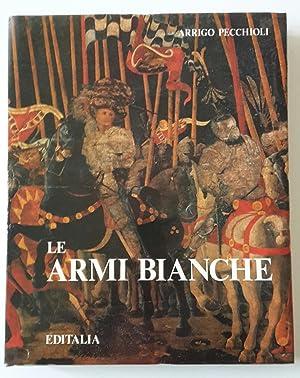 ARRIGO PECCHIOLI LE ARMI BIANCHE EDITALIA 1983: ARRIGO PECCHIOLI