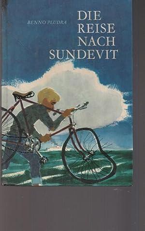 Die Reise nach Sundevit. Für leser von: Pludra, Benno: