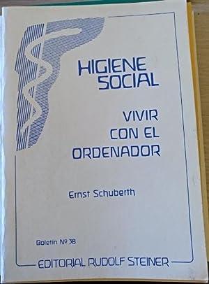 VIVIR CON EL ORDENADOR. HIGIENE SOCIAL BOLETIN: SCHUBERTH, Ernst.