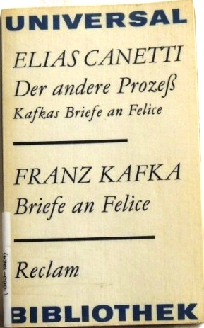 Der andere Prozeß / Briefe an Felice: Canetti, Elias und