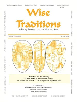 Wise Traditions in Food, Farming and the Healing Arts: Summer 2014; Vol. 15, No. 2