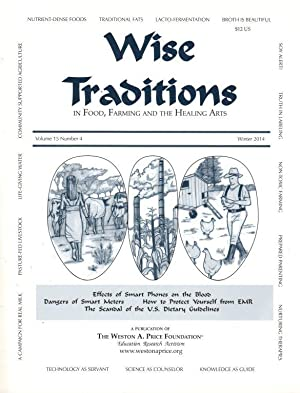 Wise Traditions in Food, Farming and the Healing Arts: Winter 2014; Vol. 15, No. 4
