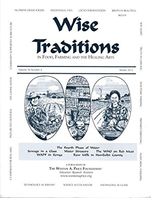 Wise Traditions in Food, Farming and the Healing Arts: Winter 2015; Vol. 16, No. 4