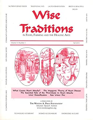 Wise Traditions in Food, Farming and the Healing Arts: Fall 2014; Vol. 15, No. 3