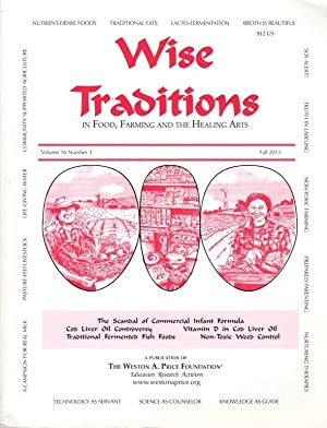Wise Traditions in Food, Farming and the Healing Arts: Fall 2015; Vol. 16, No. 3