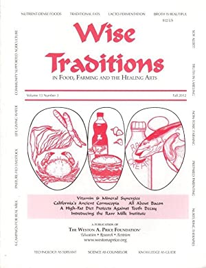 Wise Traditions in Food, Farming and the Healing Arts: Fall 2012; Vol. 13, No. 3