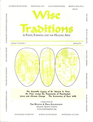Wise Traditions in Food, Farming and the Healing Arts: Spring 2014; Vol. 15, No. 1