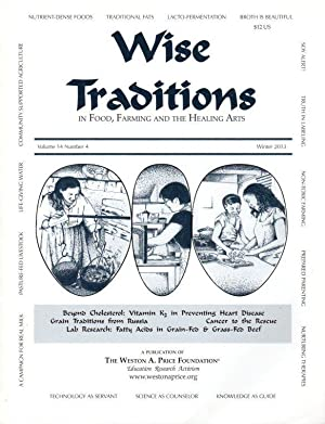 Wise Traditions in Food, Farming and the Healing Arts: Winter 2013; Vol. 14, No. 4