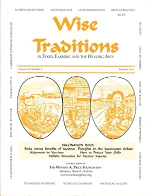 Wise Traditions in Food, Farming and the Healing Arts: Summer 2015; Vol. 16, No. 2