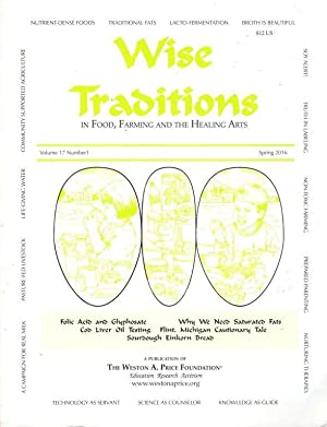 Wise Traditions in Food, Farming and the Healing Arts: Spring 2016; Vol. 17, No. 1