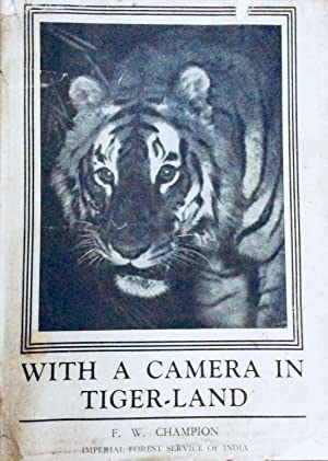 With A Camera in Tiger-Land: Champion Fred W