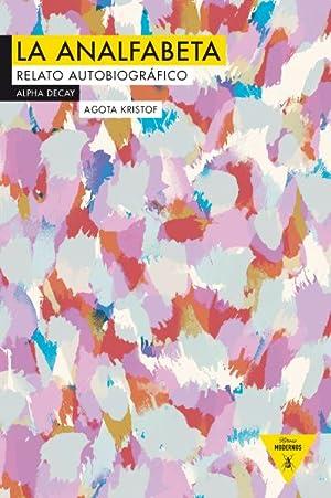 LA ANALFABETA.: Kristof, Agota.