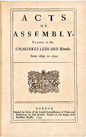 ACTS OF ASSEMBLY, PASSED IN THE CHARIBBEE LEEWARD ISLANDS. FROM 1690, TO 1730
