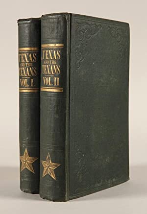 TEXAS AND THE TEXANS; OR, ADVANCE OF THE ANGLO-AMERICANS TO THE SOUTH-WEST; INCLUDING A HISTORY O...