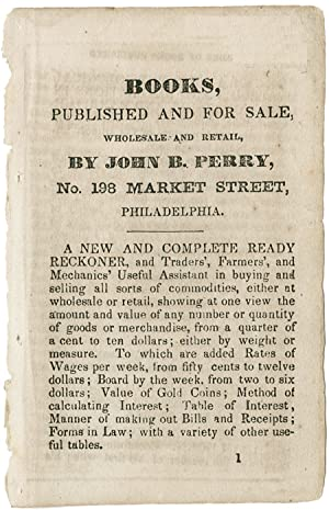 BOOKS, PUBLISHED AND FOR SALE, WHOLESALE AND RETAIL, BY JOHN B. PERRY, No. 198 MARKET STREET, PHI...