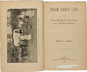 "TEXAN RANCH LIFE; WITH THREE MONTHS THROUGH MEXICO IN A ""PRAIRIE SCHOONER."""