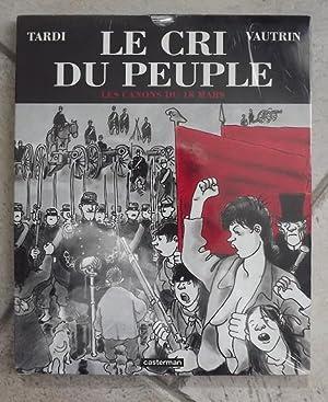 Le Cri Du Peuple: Les Canons Du: Jacques Tardi; Jean